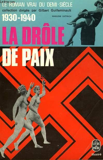 LE ROMAN VRAI DU DEMI SIECLE -  1930 1940 - LA DROLE DE PAIX