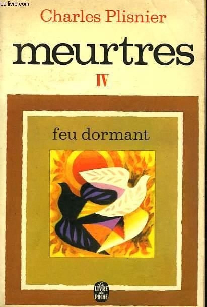MEUTRES IV - FEU DORMANT