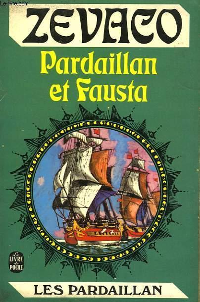 LE CHEVALIER DE PARDAILLAN  - PARDAILLAN ET FAUSTA