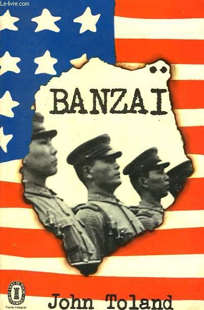 BANZAI - SIX MOIS DE DEFAITE AMERICAINE DE PEARL HARBOR A MIDWAY