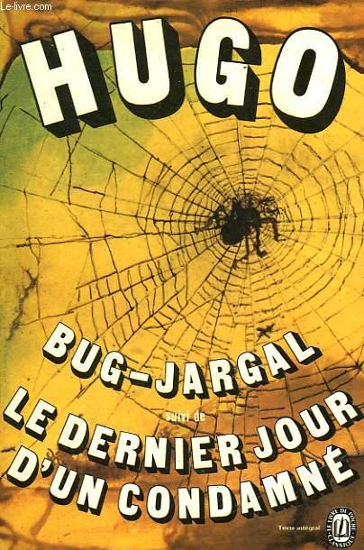 BUG-JARGAL SUIVI DE LE DERNIER DES JOURS D'UN CONDAMNE