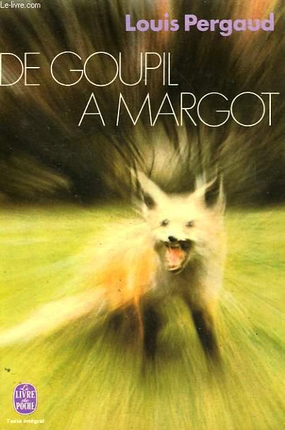 DE GOUPIL A MARGOT - HISTOIRE DE BETE