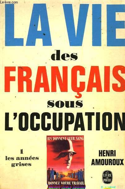 LA VIE DES FRANCAIS SOUS L'OCCUPATION TOME 1