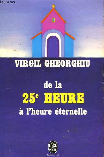 DE LA 25EME HEURE A L'HEURE ETERNELLE