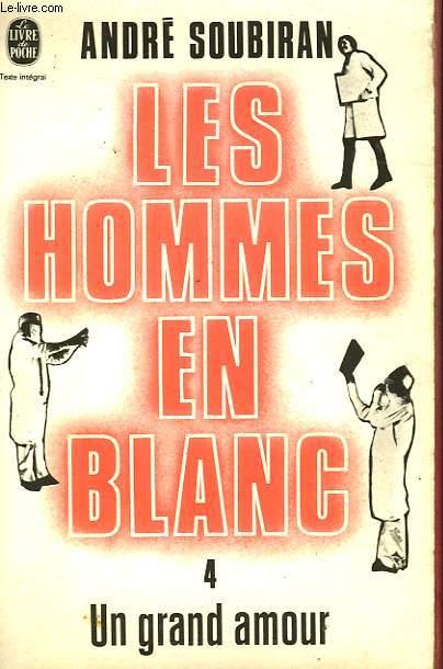 LES HOMMES EN BLANC TOME 4 - UN GRAND AMOUR