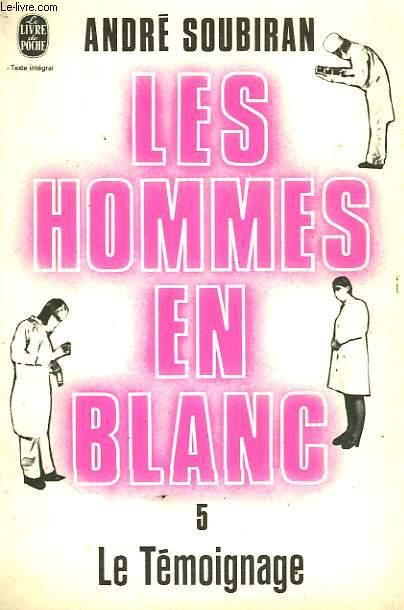 LES HOMMES EN BLANC TOME 5 - LE TEMOIGNAGE
