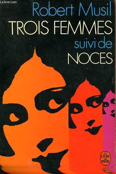 TROIS FEMMES SUIVI DE NOCES