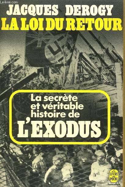 LA LLOI DU RETOUR - LA SECRETE ET VERITABLE HISTOIRE DE L'EXODUS