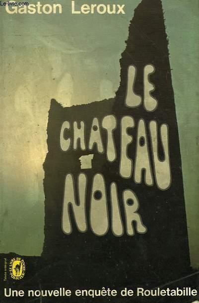 LE CHATEAU NOIR