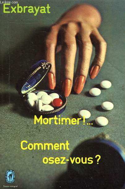 MORTIMER... COMMENT OSEZ VOUS ?