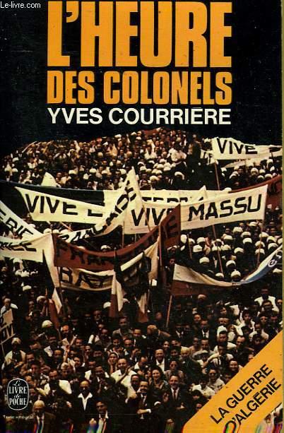 LA GUERRE D'ALGERIE TOME 3 - L'HEURE DES COLONELS