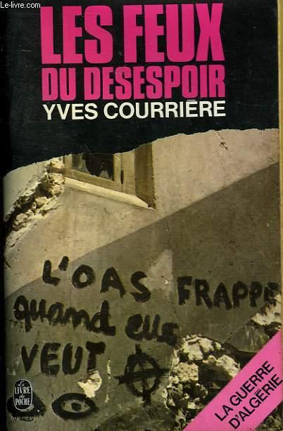 LA GUERRE D'ALGERIE TOME 4 - LES FEUX DU DESESPOIR