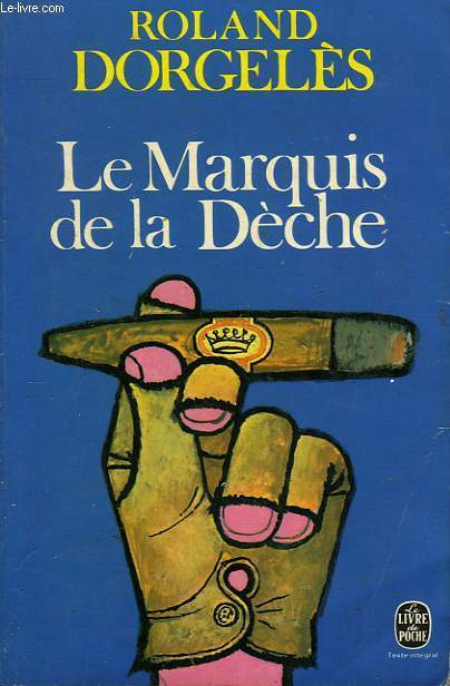 LE MARQUIS DE LA DECHE