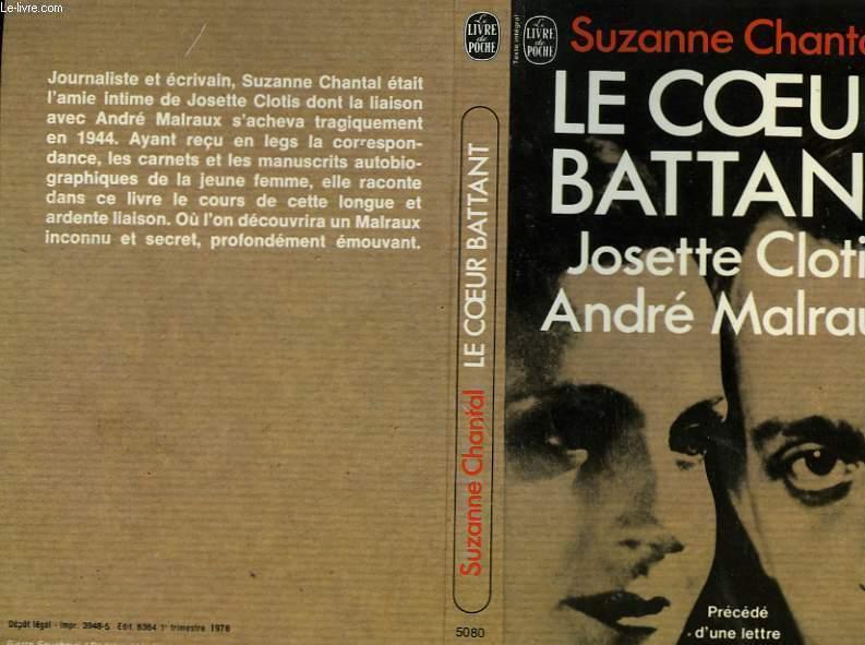 LE COEUR BATTANT - JOSETTE CLOTIS ANDRE MALRAUX