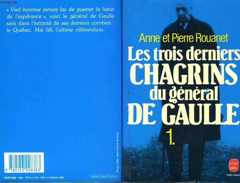 LES TROIS DERNIERS CHAGRINS DU GENERAL DE GAULLE TOME 1