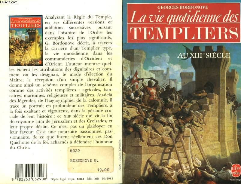 LA VIE QUOTIDIENNE DES TEMPLIERS AU XIII EME SIECLE