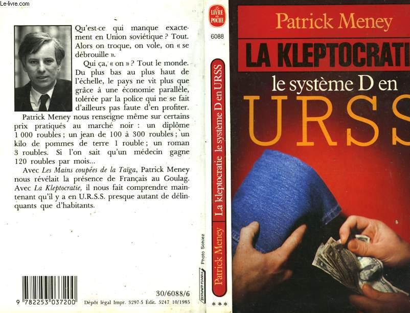 LA KLEPTOCRATIE - LE SYSTEME D EN URSS