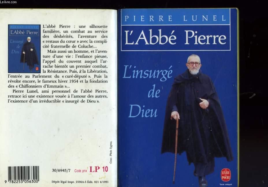 L'ABBE PIERRE L'INSURGE DE DIEU