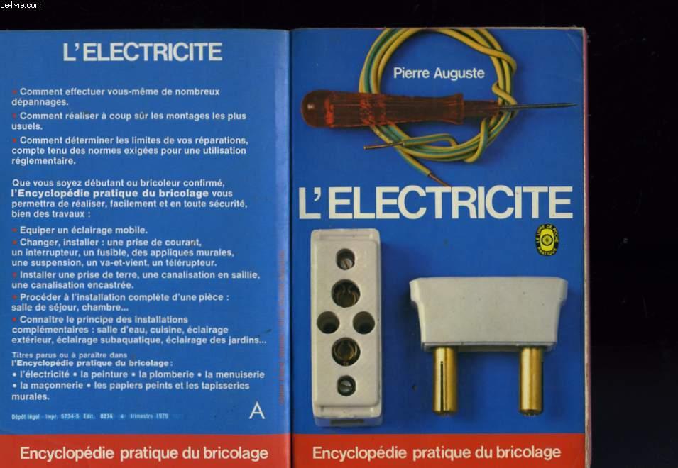 ENCYCLOPEDIE PRATIQUE DU BRICOLAGE - L'ELECTRICITE