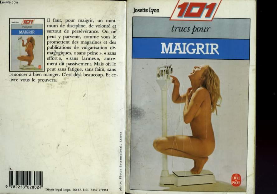 101 TRUCS POUR MAIGRIR
