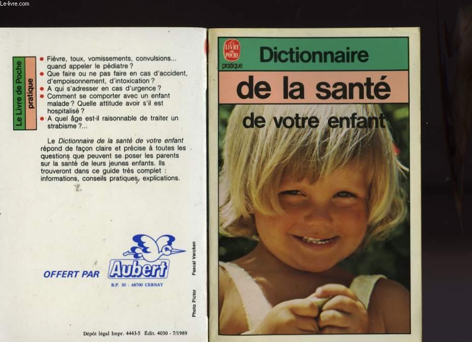 DICTIONNAIRE DE LA SANTE DE VOTRE ENFANT