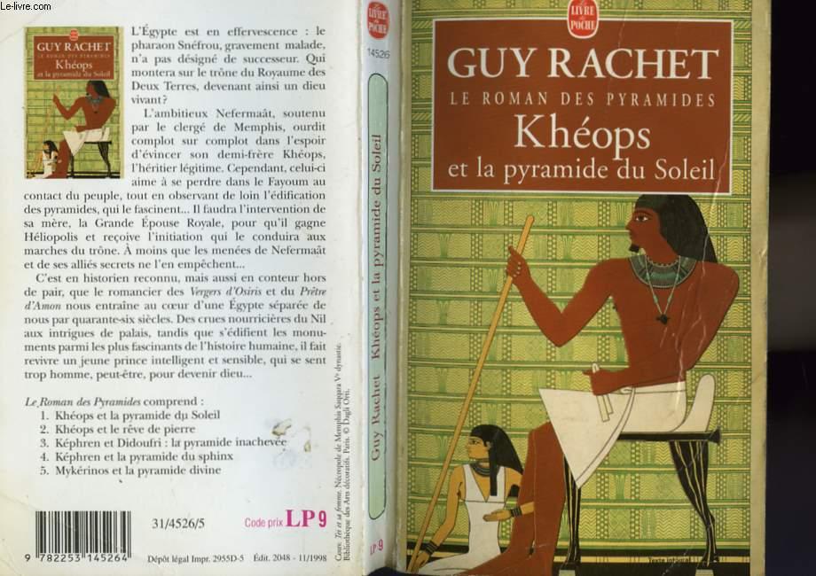 LE ROMAN DES PYRAMIDES - KHEOPS ET LA PYRAMIDE DU SOLEIL