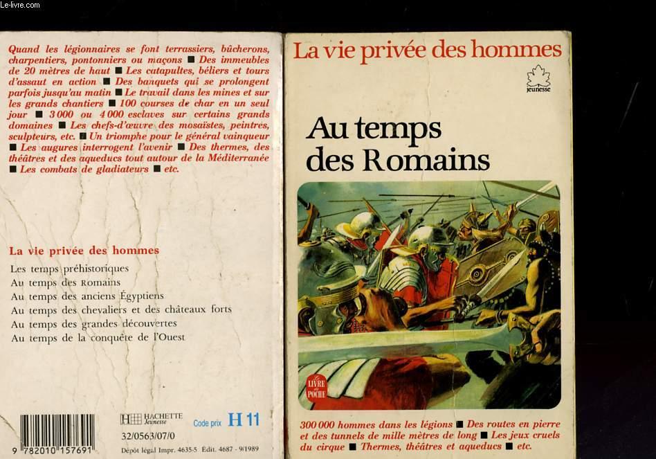LA VIE PRIVE DES HOMMES - AU TEMPS DE ROMAINS
