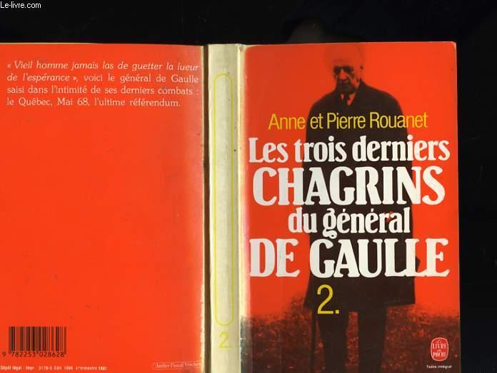 LES TROIS DERNIERS CHAGRINS DU GENERAL DE GAULLE TOME 2