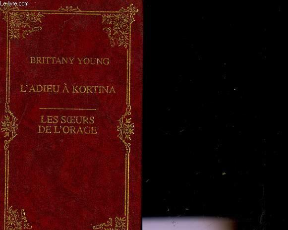 L'ADIEU A KORTINA / LES SOEURS DE L'ORAGE