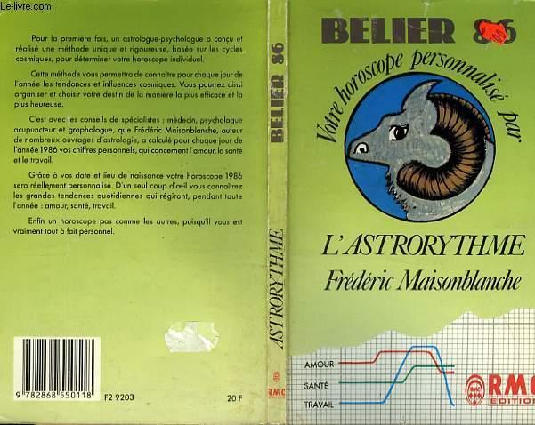 BELIER 86 - VOTRE HOROSCOPE PERSONNALISE PAR L'ASTRORYTHME