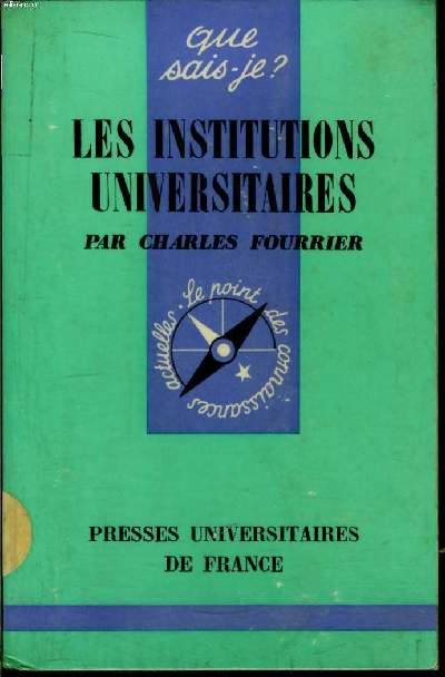 Que sais-je? N° 487 Les institutions universitaires