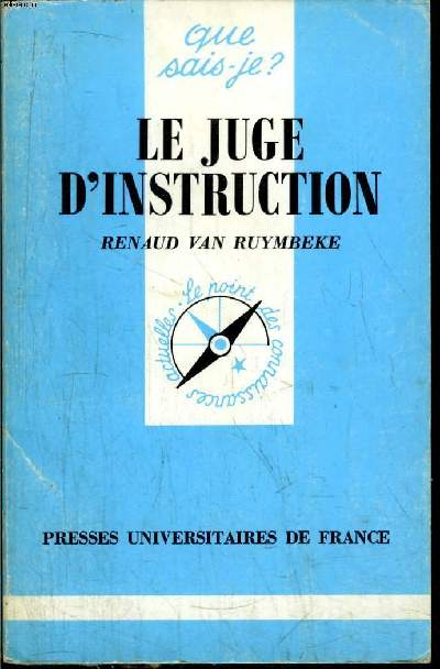 Que sais-je? N° 2429 Le juge d'instruction