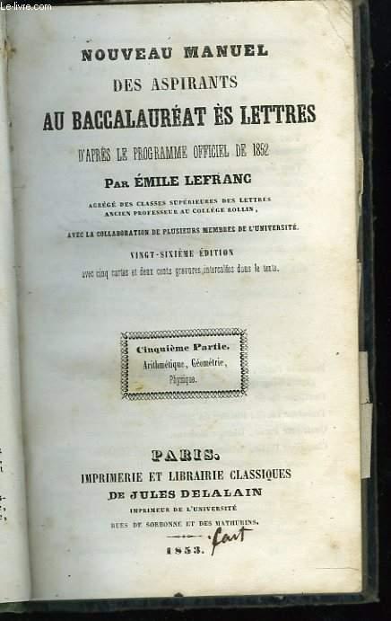 Nouveau manuel des aspirants au baccalauréat ès lettres d'après le programme officiel de 1852. Avec cinq cartes et deux cents gravures