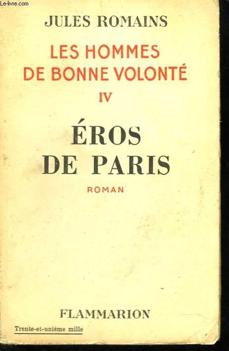Les hommes de bonne volonté. IV. Eros de Paris