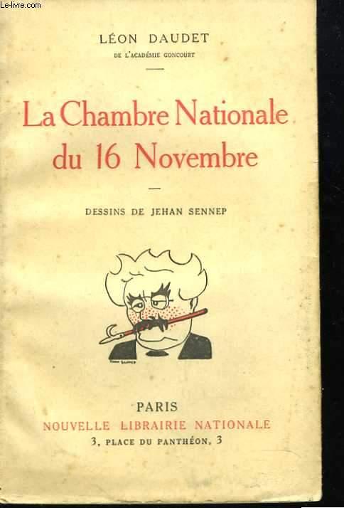 La Chambre Nationale du 16 Novembre. Dessins de Jehan Sennep
