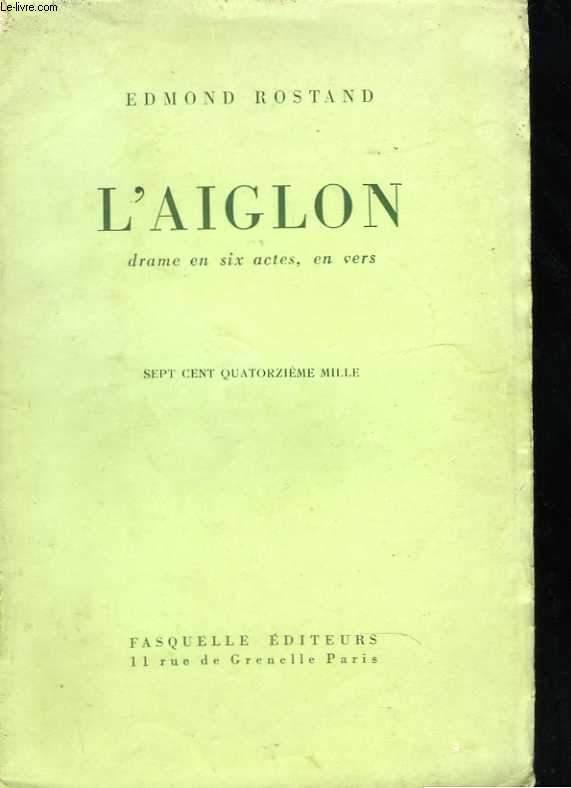 L'aiglon. Drame en six actes, en vers