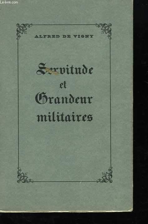 Poésies complètes. Servitude et grandeur militaires