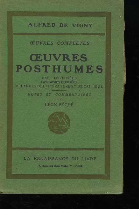 Oeuvres complètes . Oeuvres posthumes. Les destinées. Fantaisies oubliées. Mélanges de littérature et de critique.