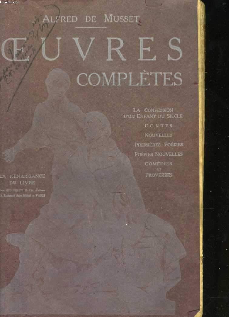 Oeuvres complètes. La confession d'un enfant du siècle - Contes - Nouvelles - Premières poésies - Poésies nouvelles - Comédies et proverbes