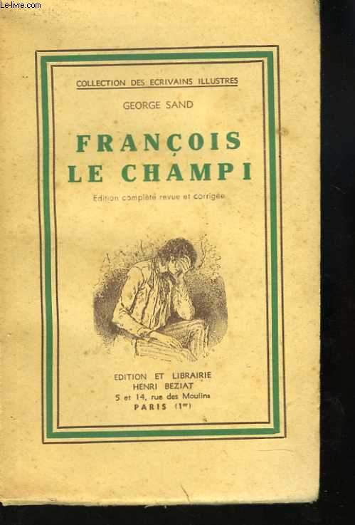 François le Champi. Edition complète revue et corrigée