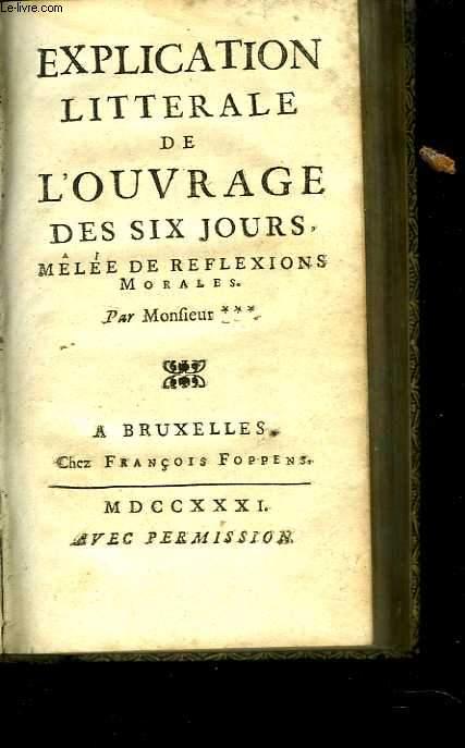 Explication littérale de l'ouvrage des six jours mélée de réflexions morales