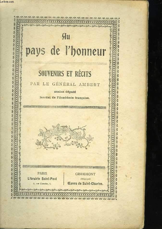Au Pays de l'Honneur. Souvenirs et récits par le Général Ambert, ancien député lauréat de l'Académie française
