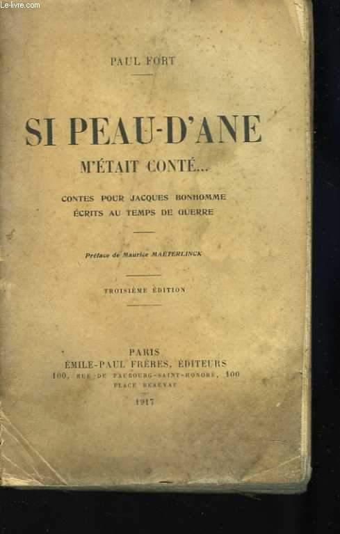 Si peau d'âne m'était conté... Contes pour Jacques Bonhomme, écrits au temps de guerre. Préface de Maurice Maeterlinck