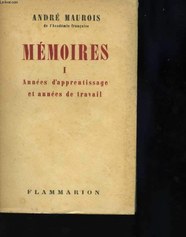 Mémoires. 1. Années d'apprentissage et années de travail