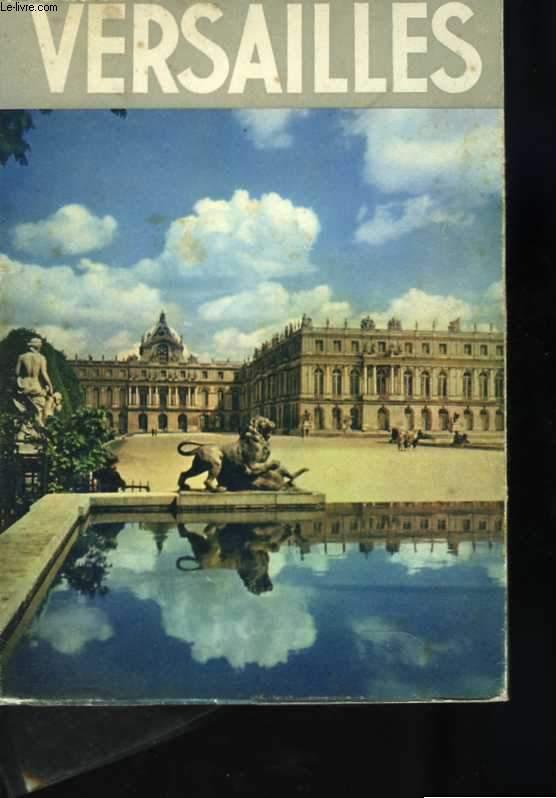 Versailles. Ouvrage illustré de 54 héliogravures et 10 photographies couleurs