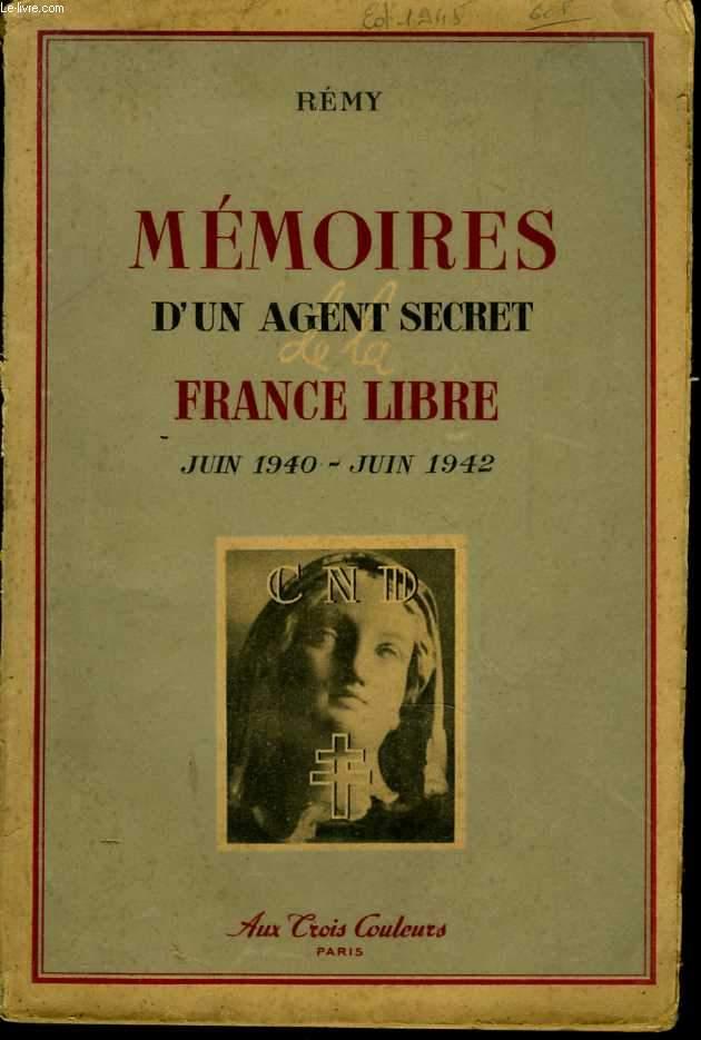Mémoires d'un agent secret de la France libre. Juin 1940 - Juin 1942