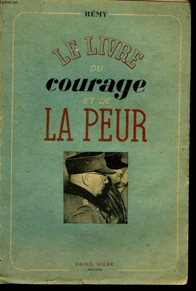 Du courage et de la peur. Juin 1942 - Novembre 1943. Préface de Joseph Kessel. Livre premier