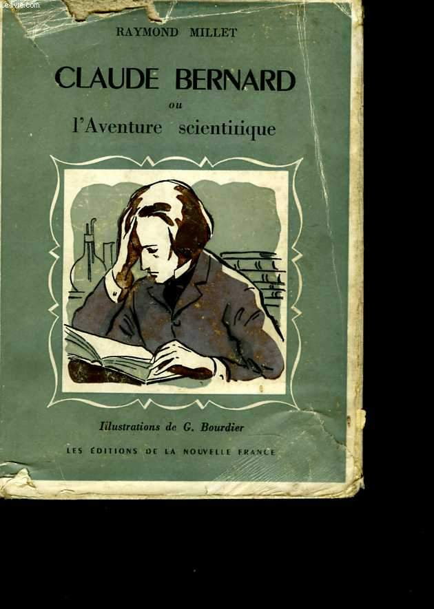 Claude Bernard ou l'Aventure scientifique. Illustrations de G. Bourdier