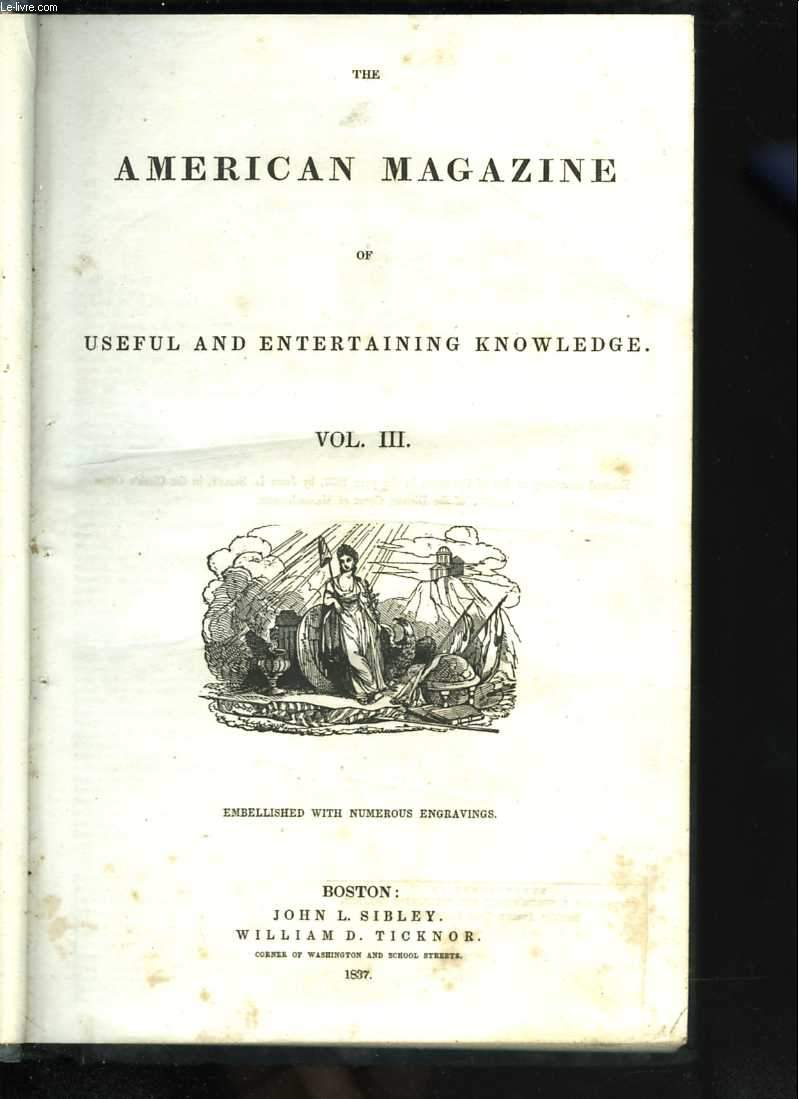 The American Magazine of useful and entertaining knowledge. Volume III. Embellished with numerous engravings