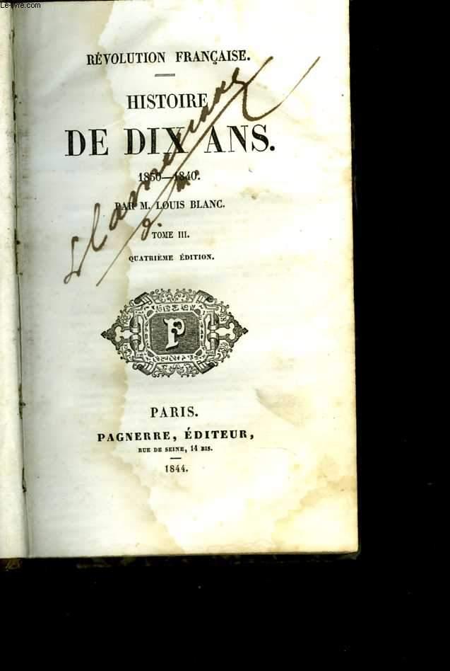 Histoire de dix ans. Révolution française. 1830 - 1840. Tome III